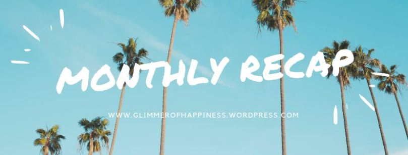 https://glimmerofhappiness.wordpress.com/2018/09/05/august-2018-recap-highlights-movies-etc/